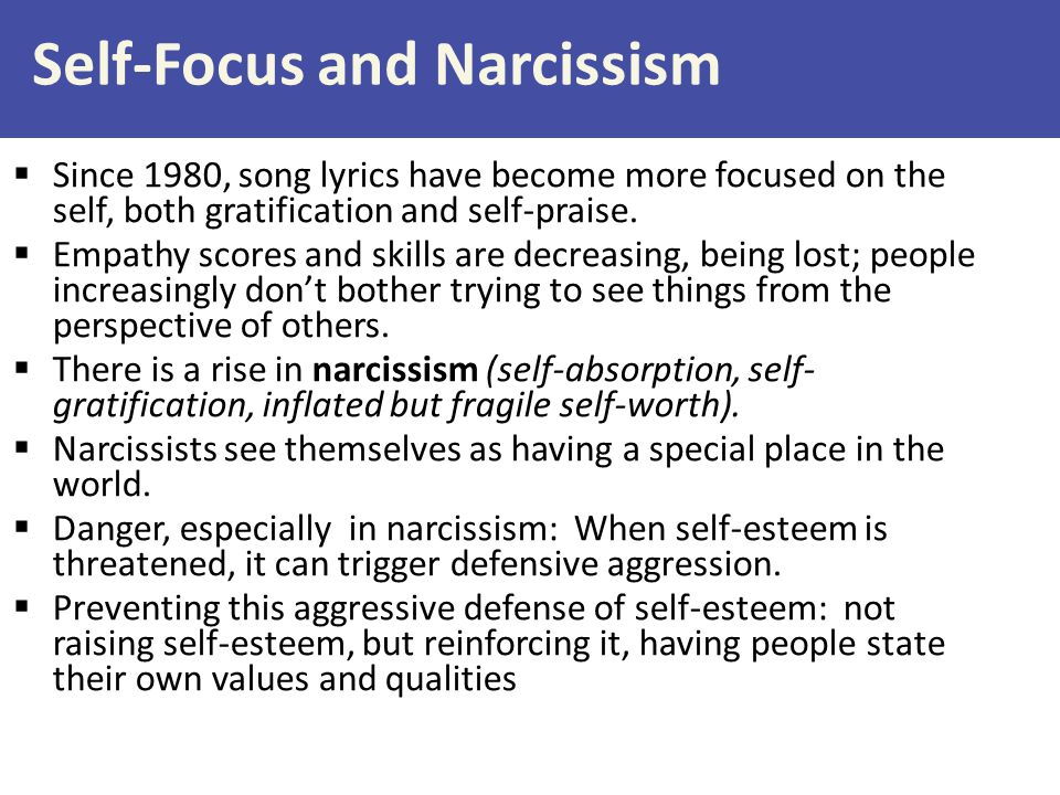 Self-Focus and Narcissism