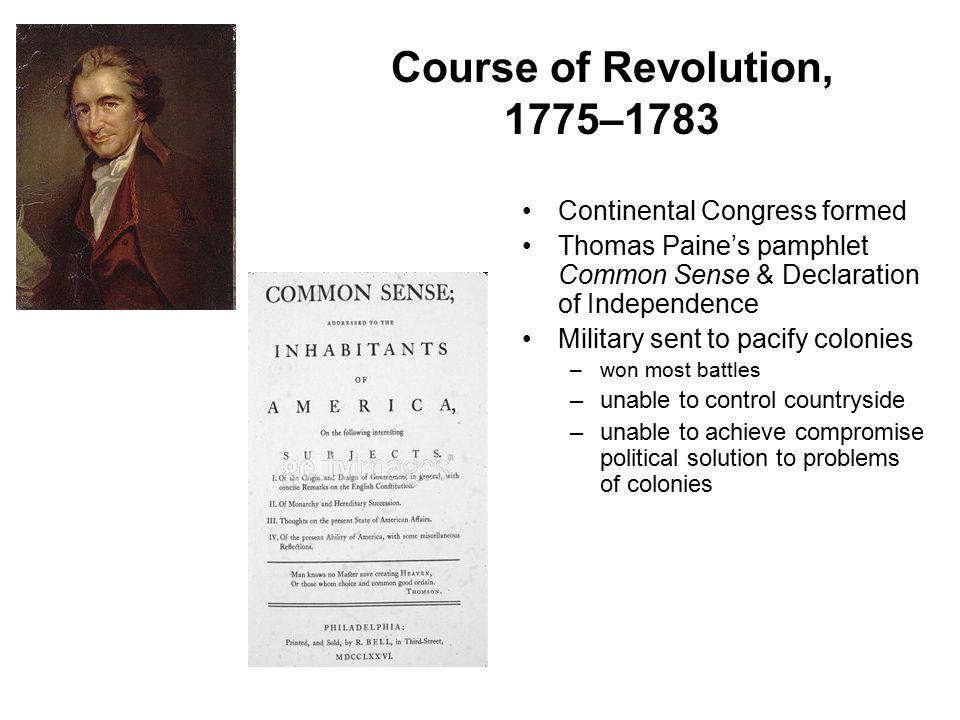 Course of Revolution, 1775–1783 Continental Congress formed
