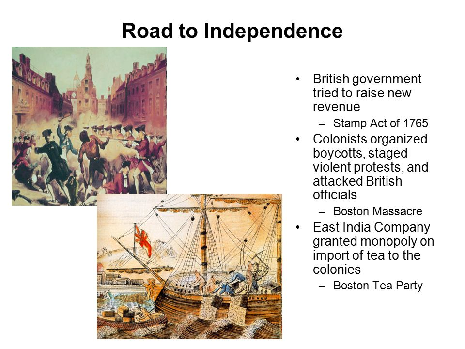 Road to Independence British government tried to raise new revenue
