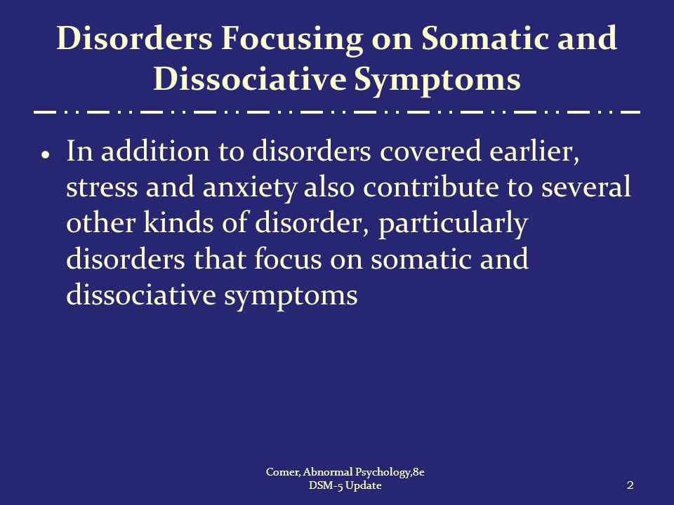 Disorders Focusing on Somatic and Dissociative Symptoms