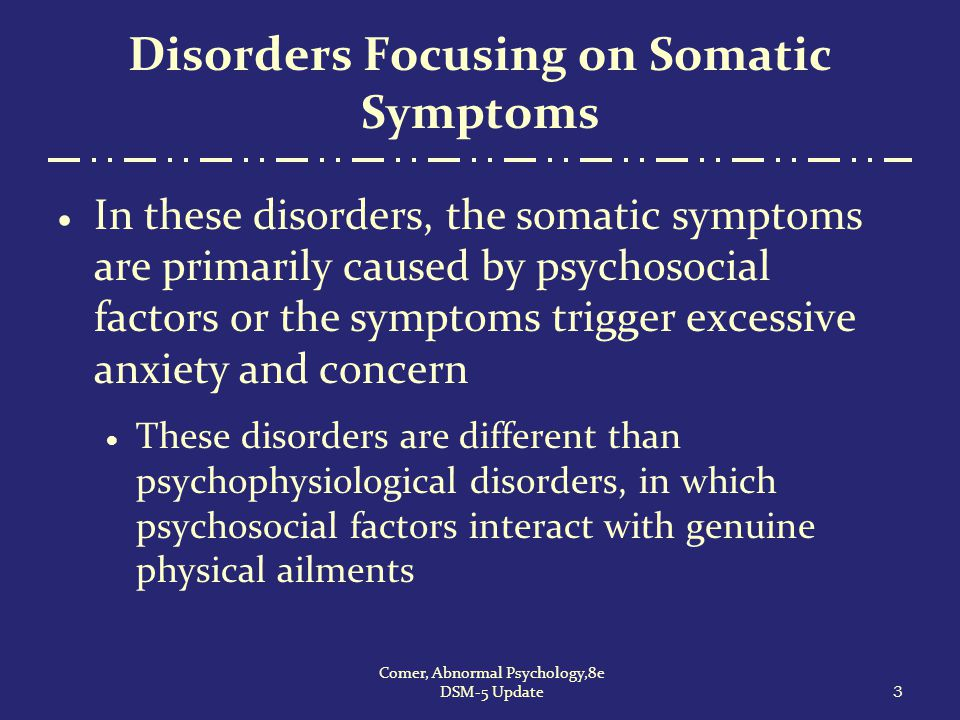 Disorders Focusing on Somatic Symptoms