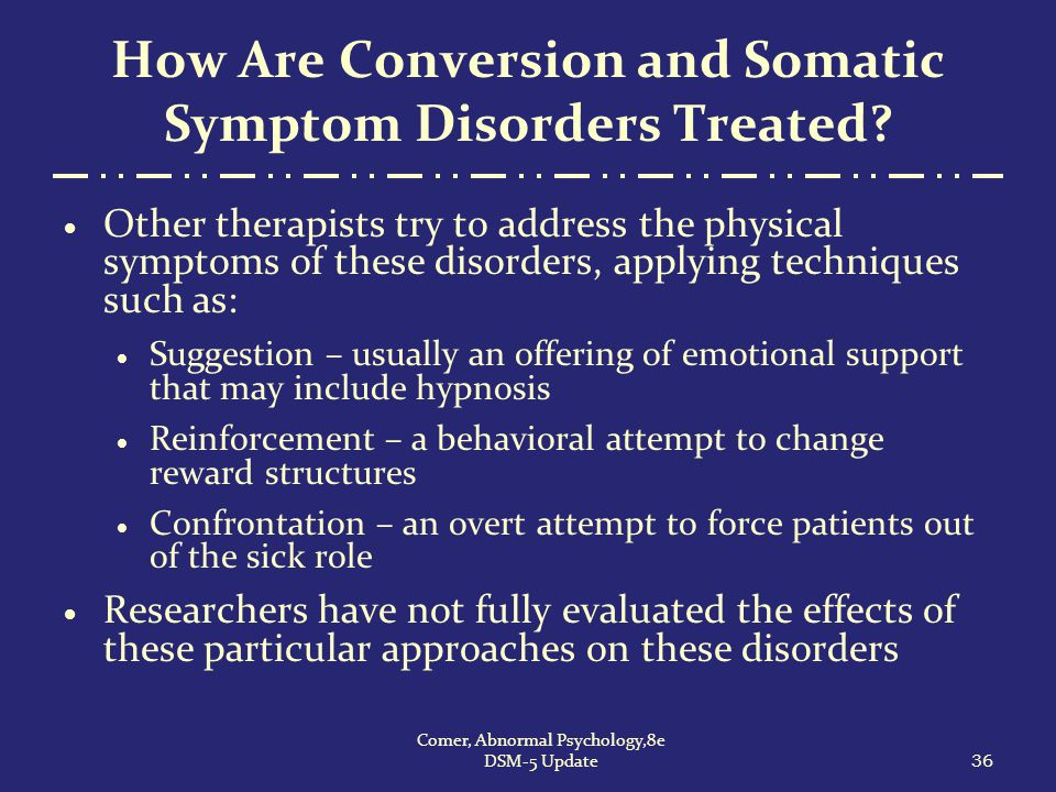 How Are Conversion and Somatic Symptom Disorders Treated
