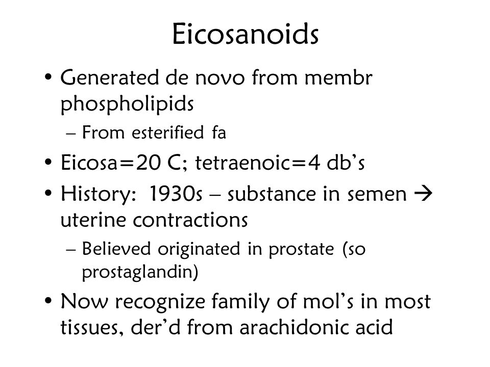 Eicosanoids Generated de novo from membr phospholipids
