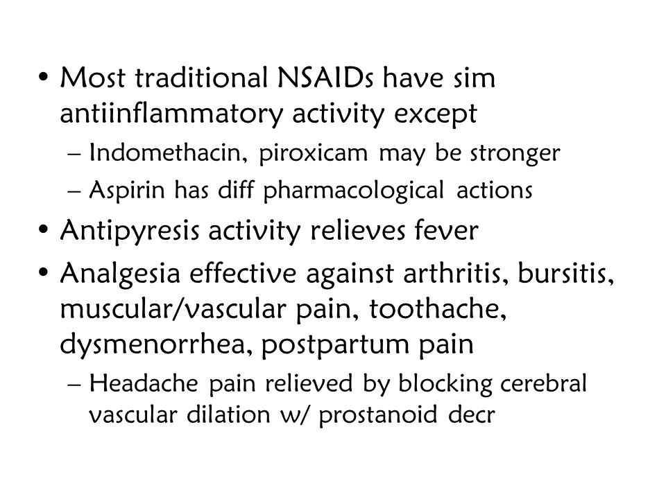 Most traditional NSAIDs have sim antiinflammatory activity except