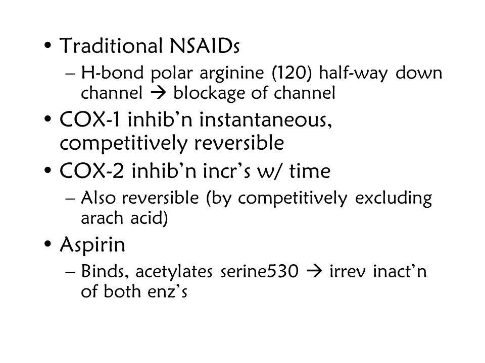COX-1 inhib'n instantaneous, competitively reversible