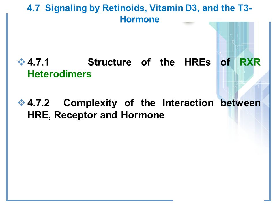 4.7 Signaling by Retinoids, Vitamin D3, and the T3-Hormone