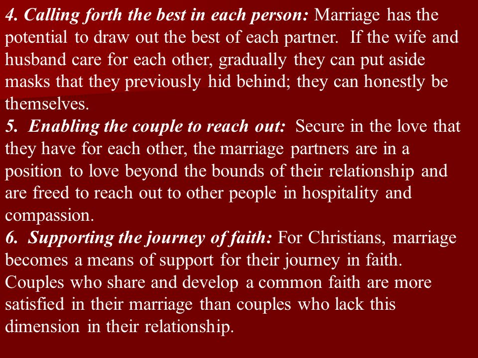 4. Calling forth the best in each person: Marriage has the