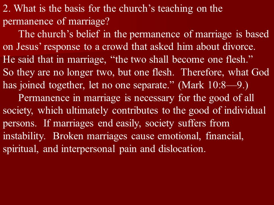 2. What is the basis for the church's teaching on the