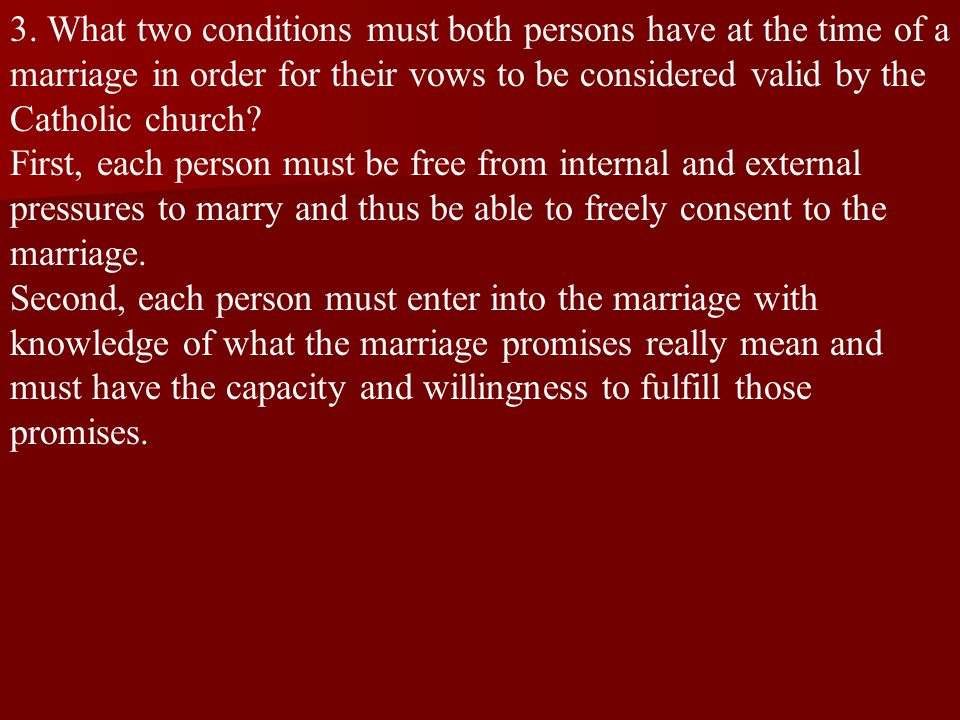 3. What two conditions must both persons have at the time of a