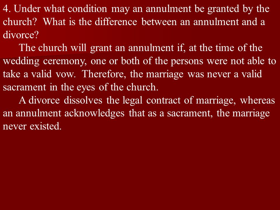 4. Under what condition may an annulment be granted by the