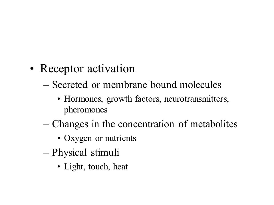 Receptor activation Secreted or membrane bound molecules