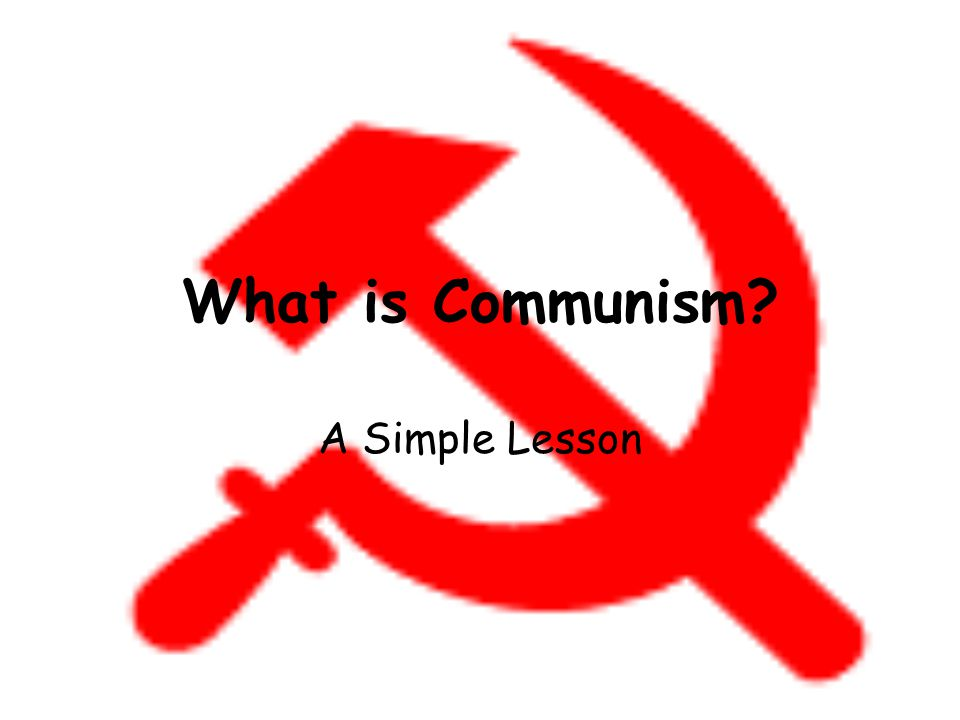 What is Communism A Simple Lesson