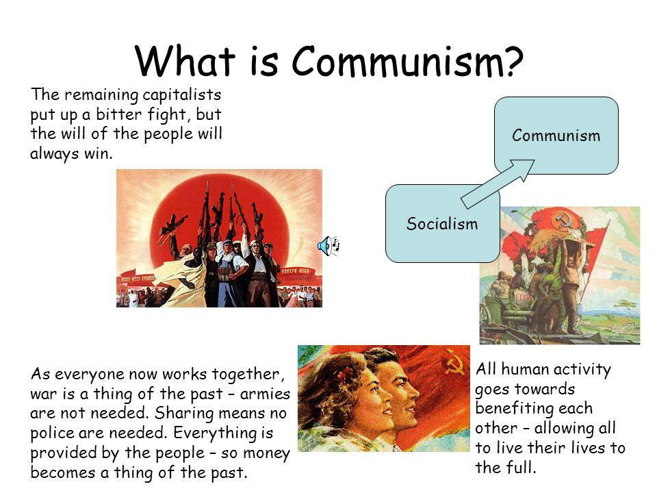What is Communism The remaining capitalists put up a bitter fight, but the will of the people will always win.