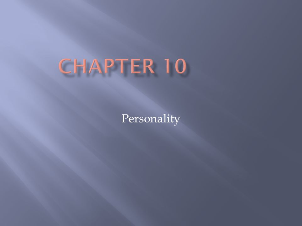 Chapter 10 Personality