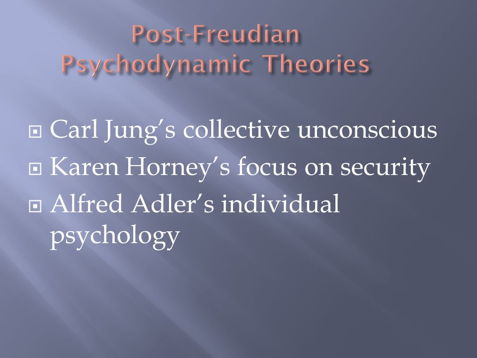 Post-Freudian Psychodynamic Theories