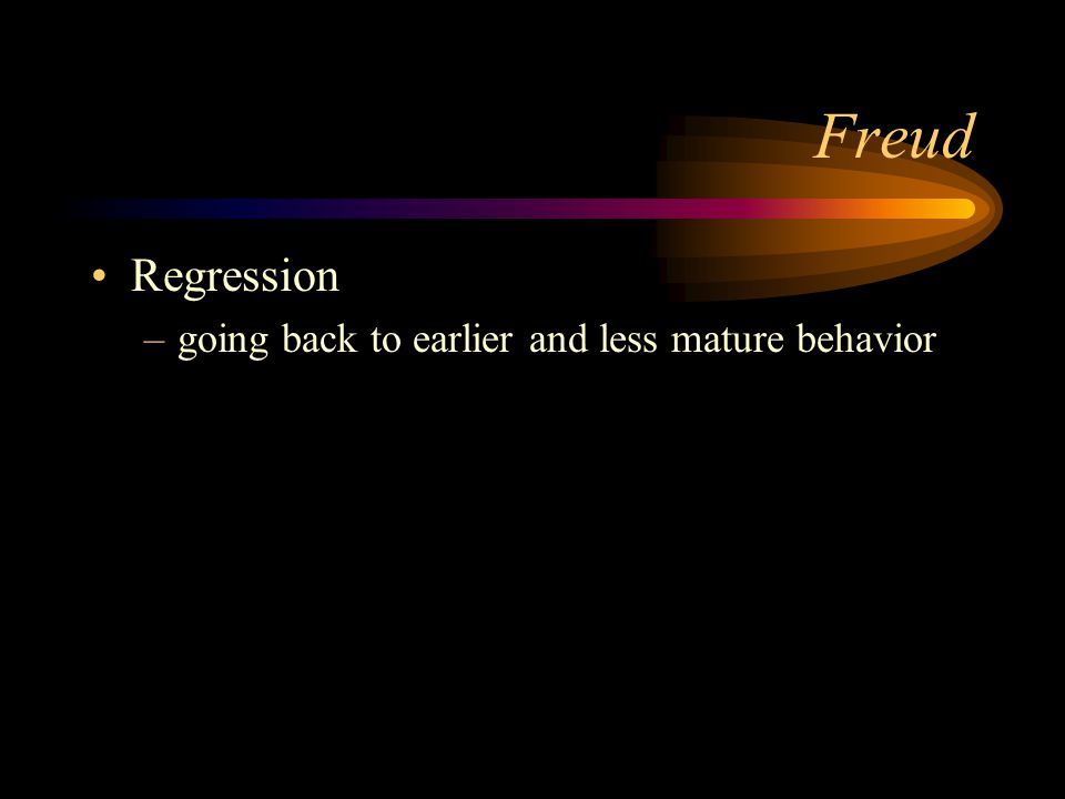 Freud Regression going back to earlier and less mature behavior