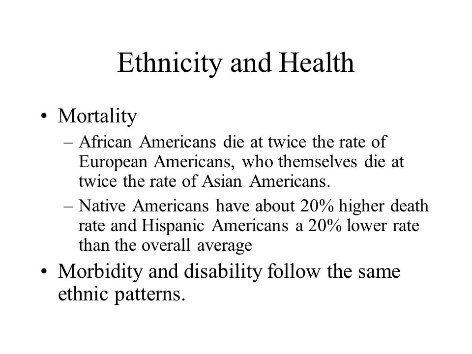 Ethnicity and Health Mortality
