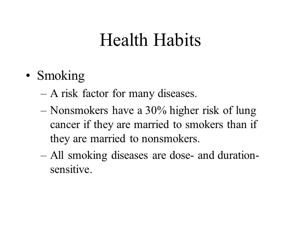 Health Habits Smoking A risk factor for many diseases.