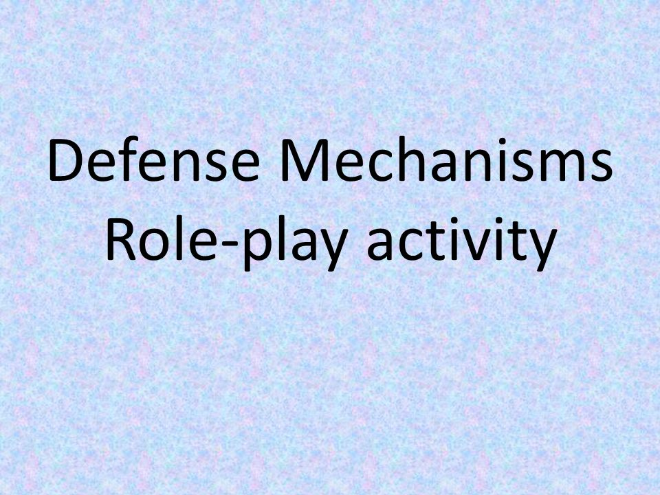 Defense Mechanisms Role-play activity