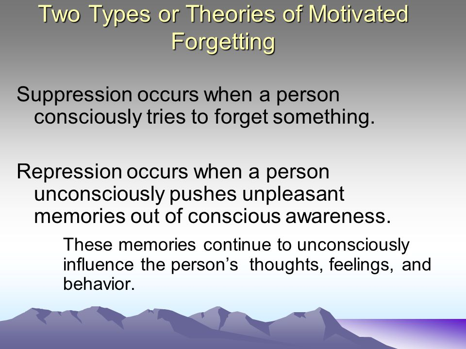Two Types or Theories of Motivated Forgetting