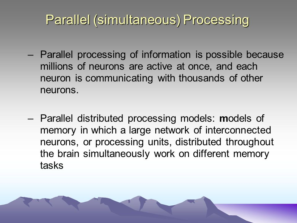 Parallel (simultaneous) Processing