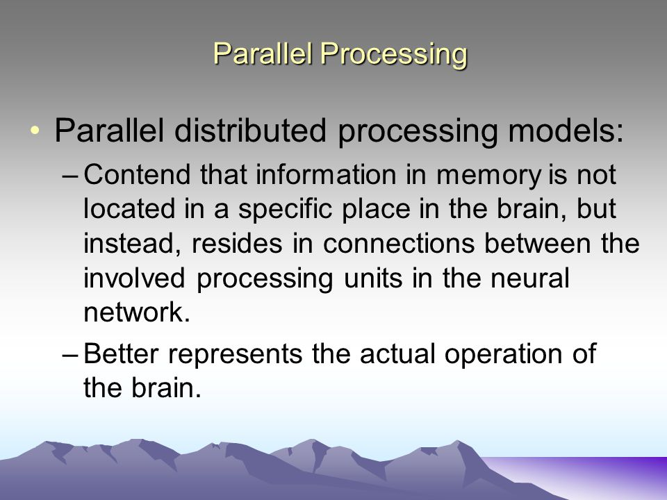 Parallel distributed processing models:
