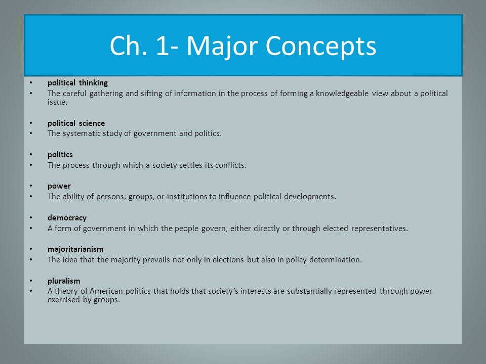 Ch. 1- Major Concepts political thinking