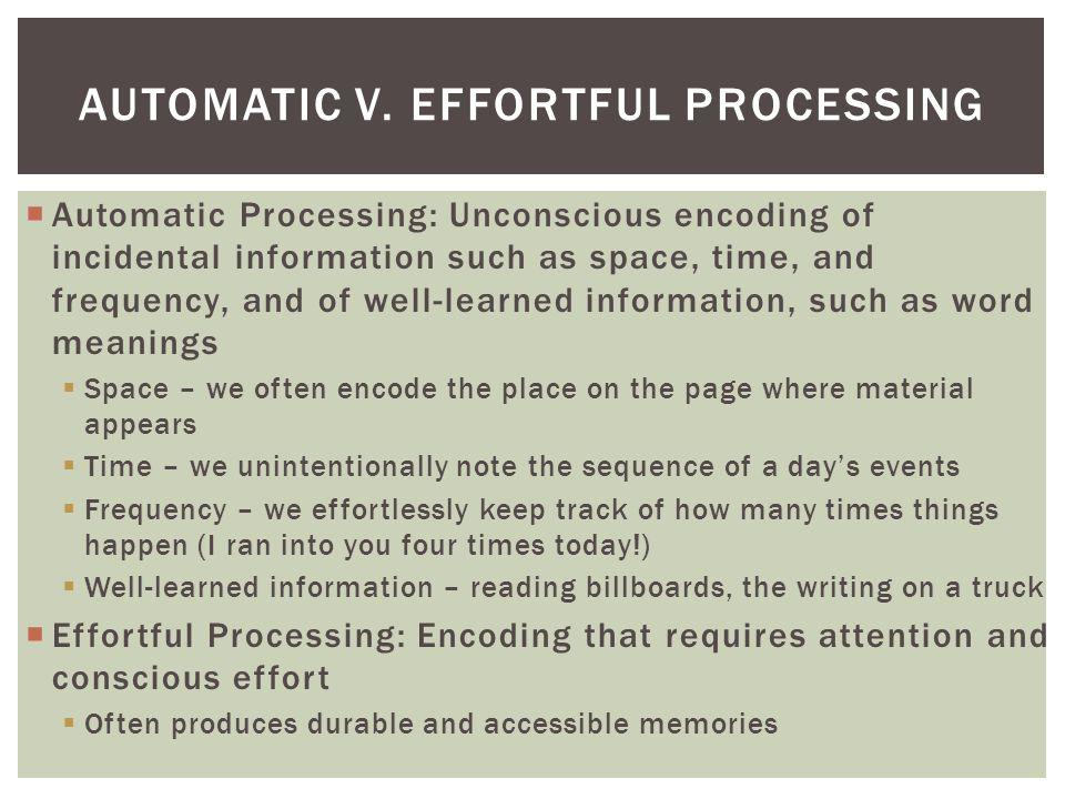 Automatic v. Effortful Processing