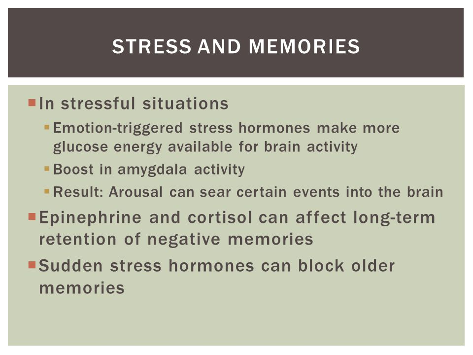 Stress and memories In stressful situations