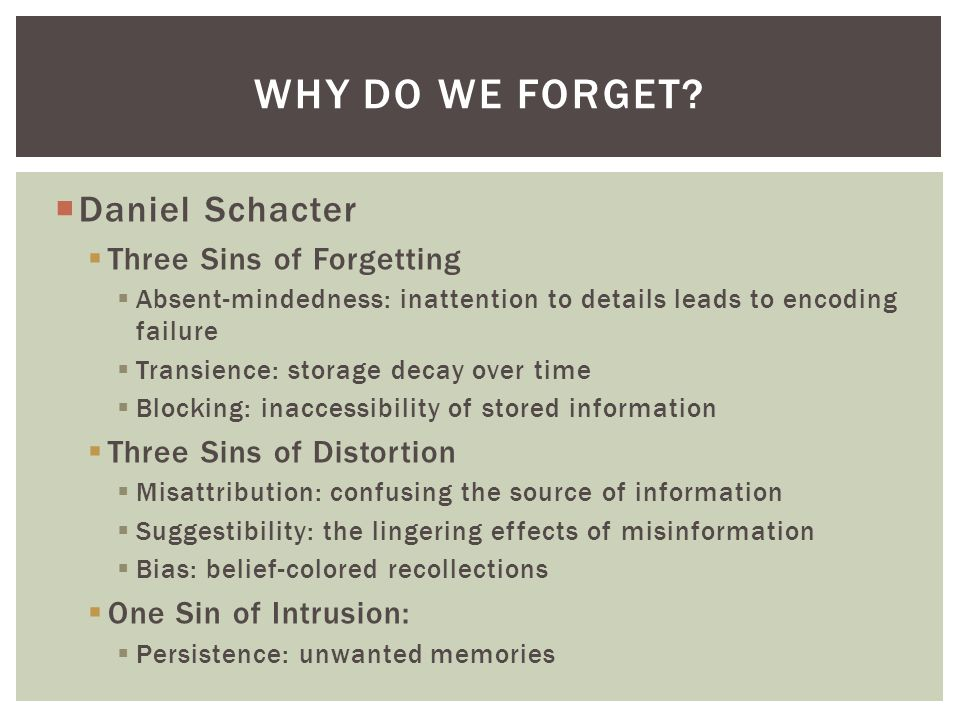 Why Do we Forget Daniel Schacter Three Sins of Forgetting