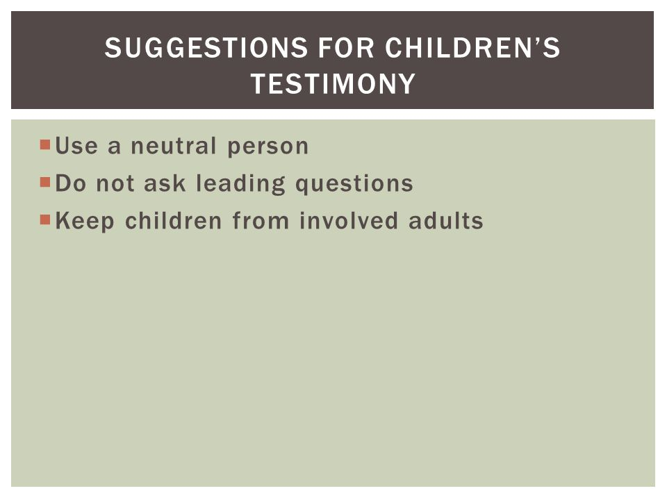 Suggestions for children's testimony