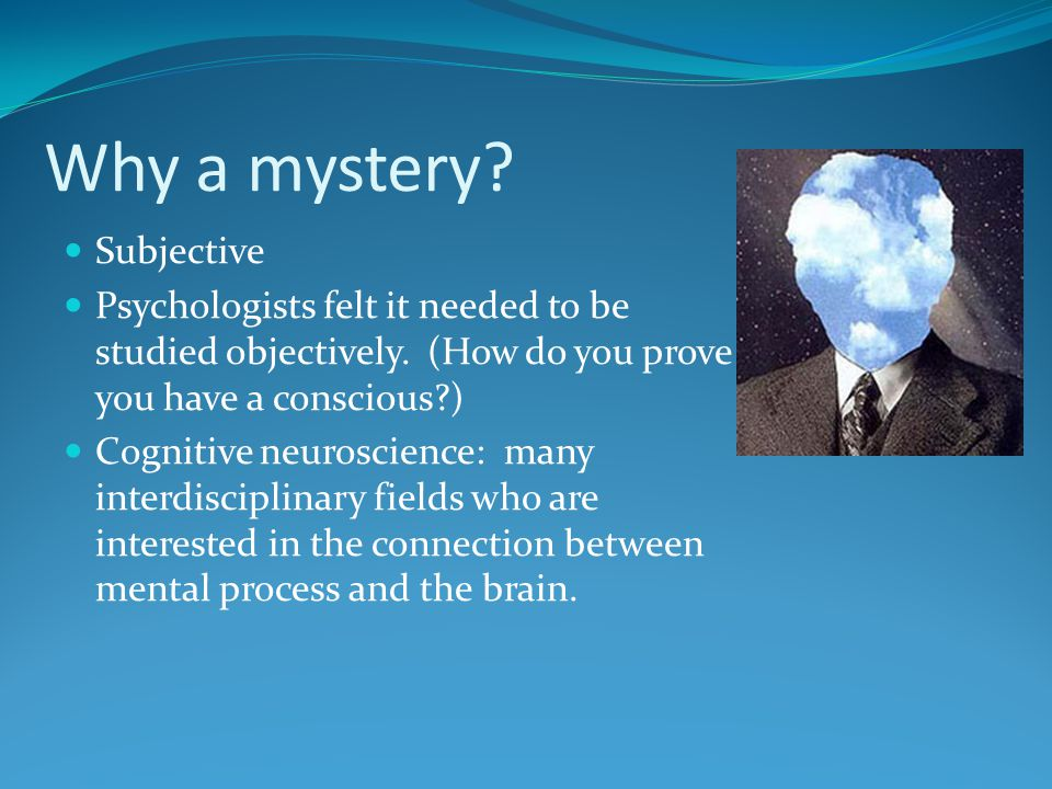 Why a mystery Subjective