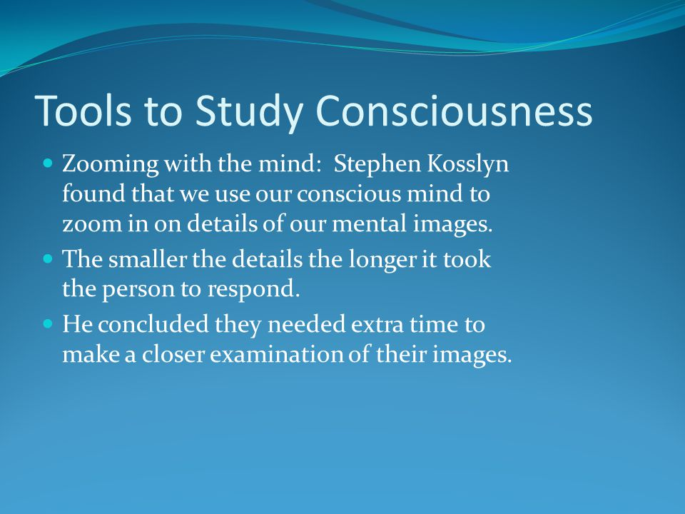 Tools to Study Consciousness