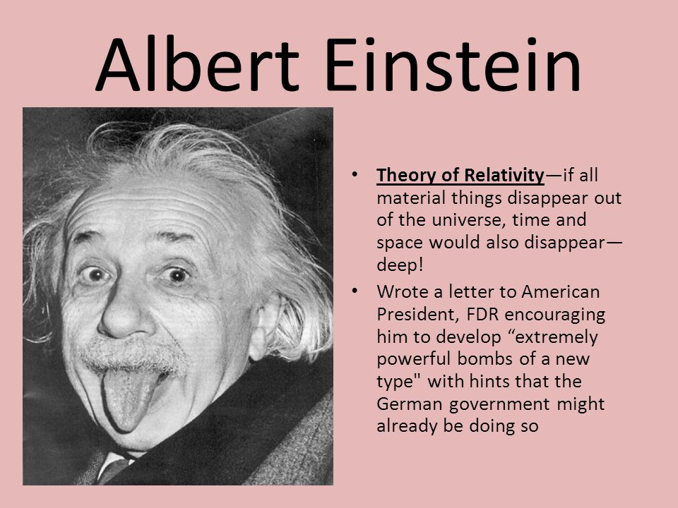 Albert Einstein Theory of Relativity—if all material things disappear out of the universe, time and space would also disappear—deep!