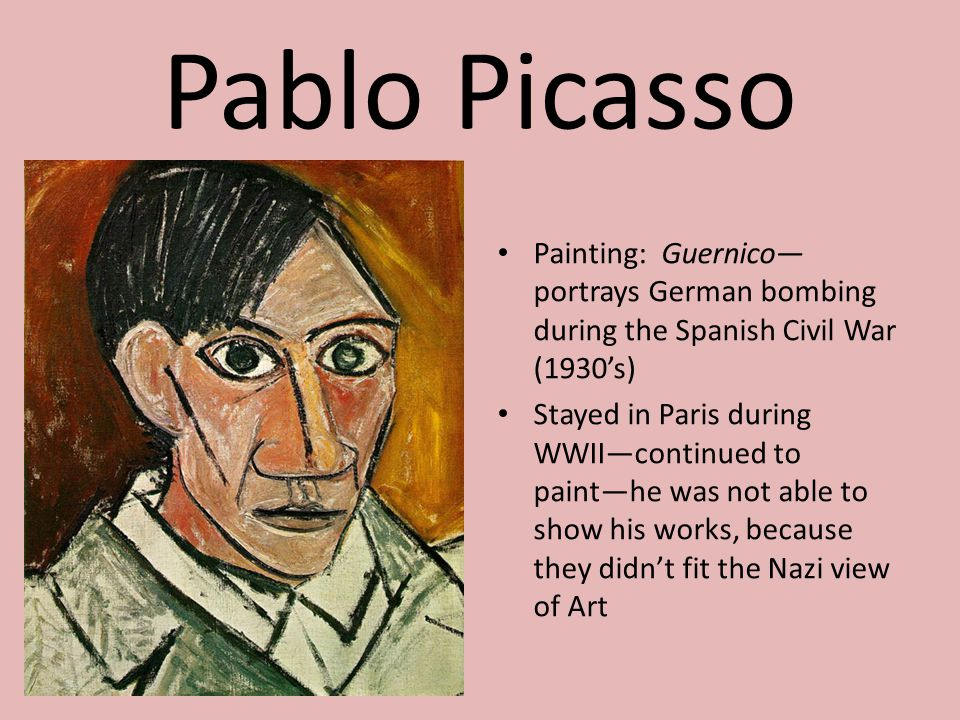 Pablo Picasso Painting: Guernico—portrays German bombing during the Spanish Civil War (1930's)