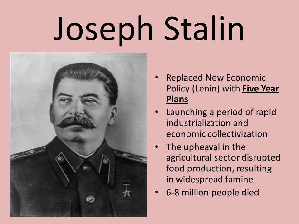 Joseph Stalin Replaced New Economic Policy (Lenin) with Five Year Plans. Launching a period of rapid industrialization and economic collectivization.