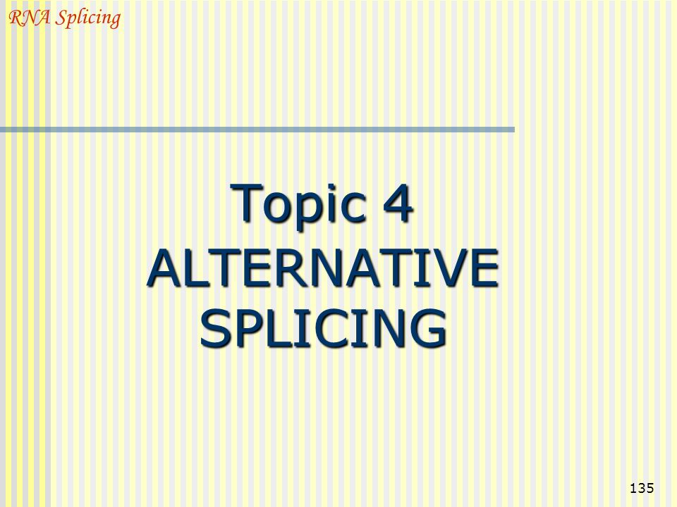 Topic 4 ALTERNATIVE SPLICING