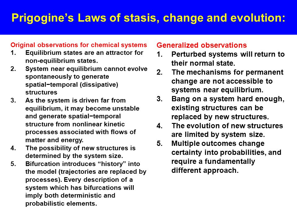 Prigogine's Laws of stasis, change and evolution: