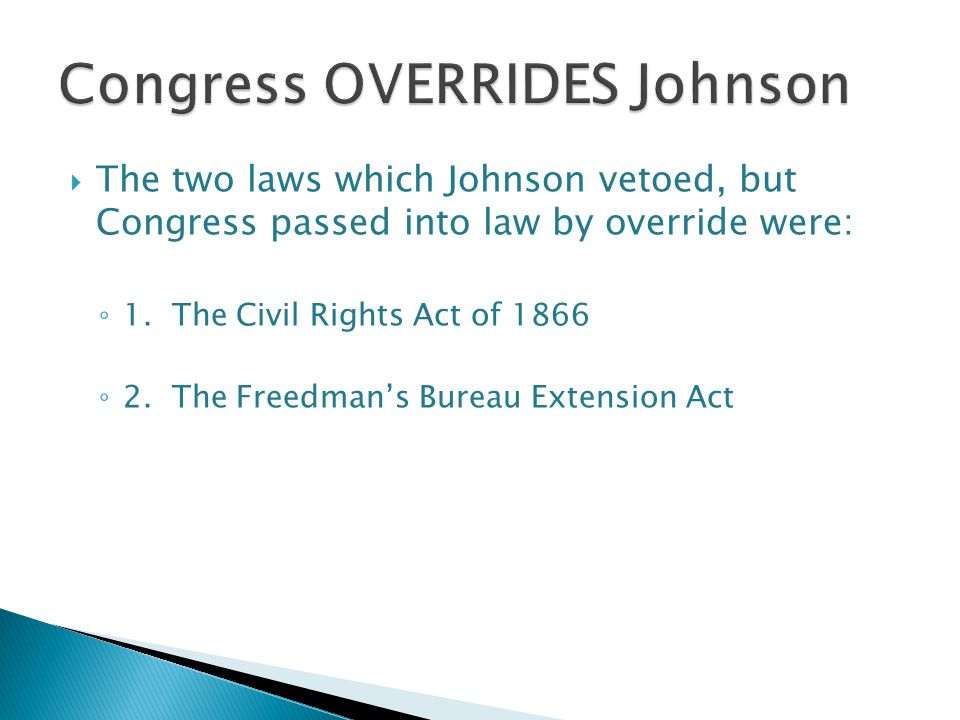 Congress OVERRIDES Johnson