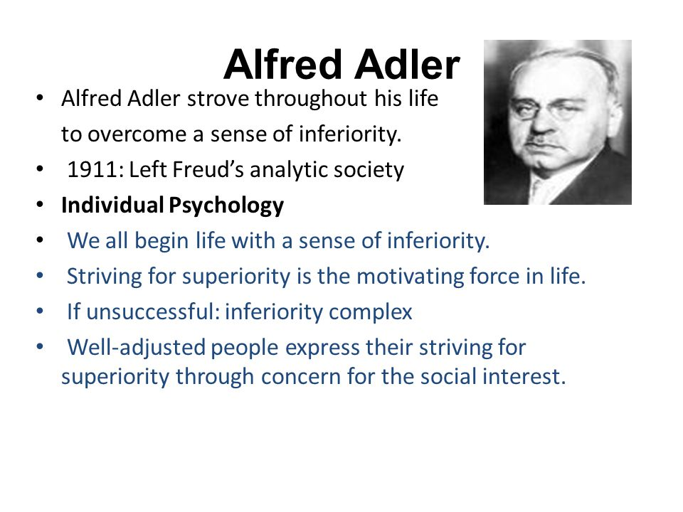 Alfred Adler Alfred Adler strove throughout his life