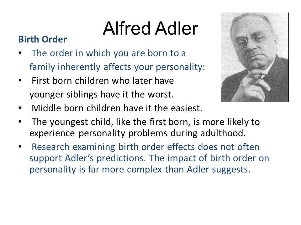 Alfred Adler Birth Order The order in which you are born to a