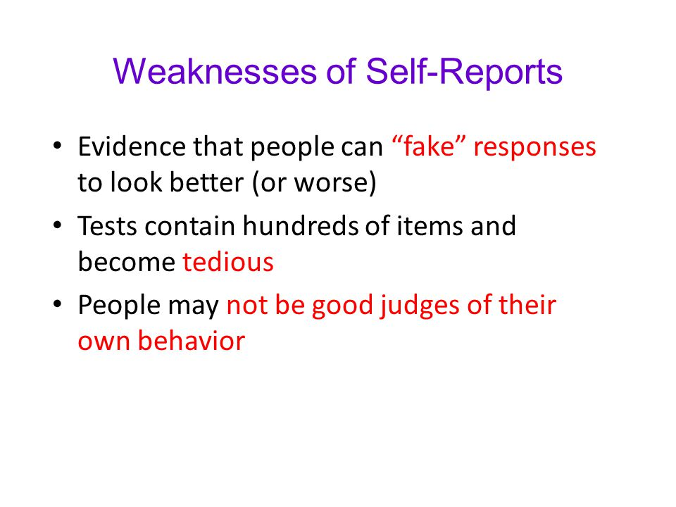 Weaknesses of Self-Reports