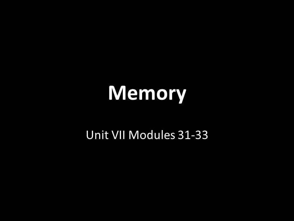 Memory Unit VII Modules 31-33