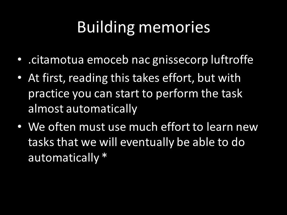 Building memories .citamotua emoceb nac gnissecorp luftroffe