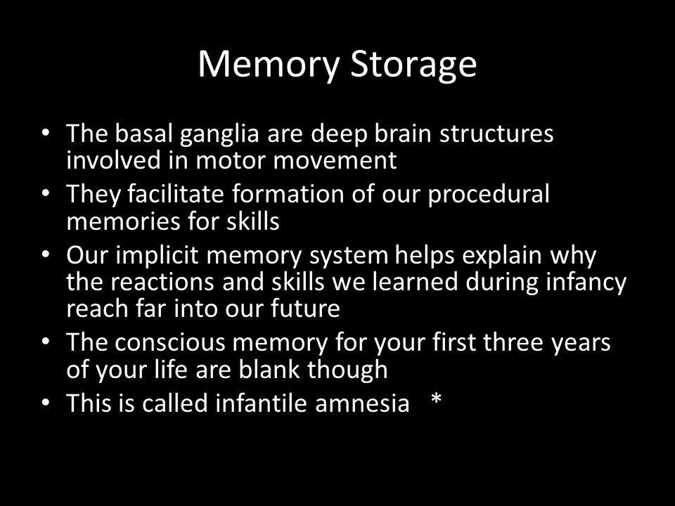 Memory Storage The basal ganglia are deep brain structures involved in motor movement.