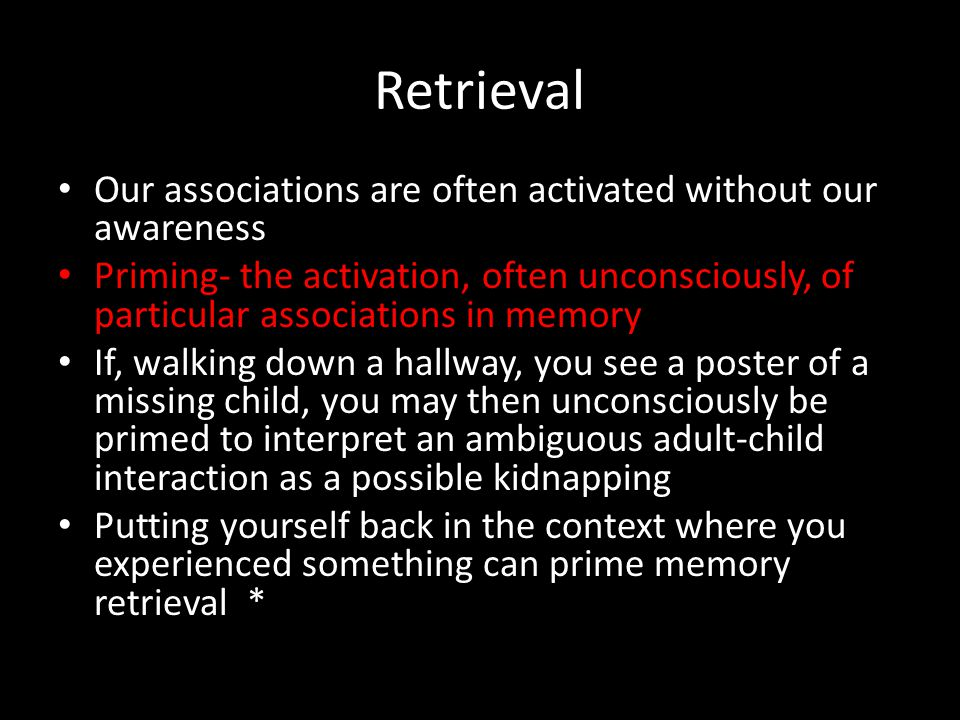 Retrieval Our associations are often activated without our awareness