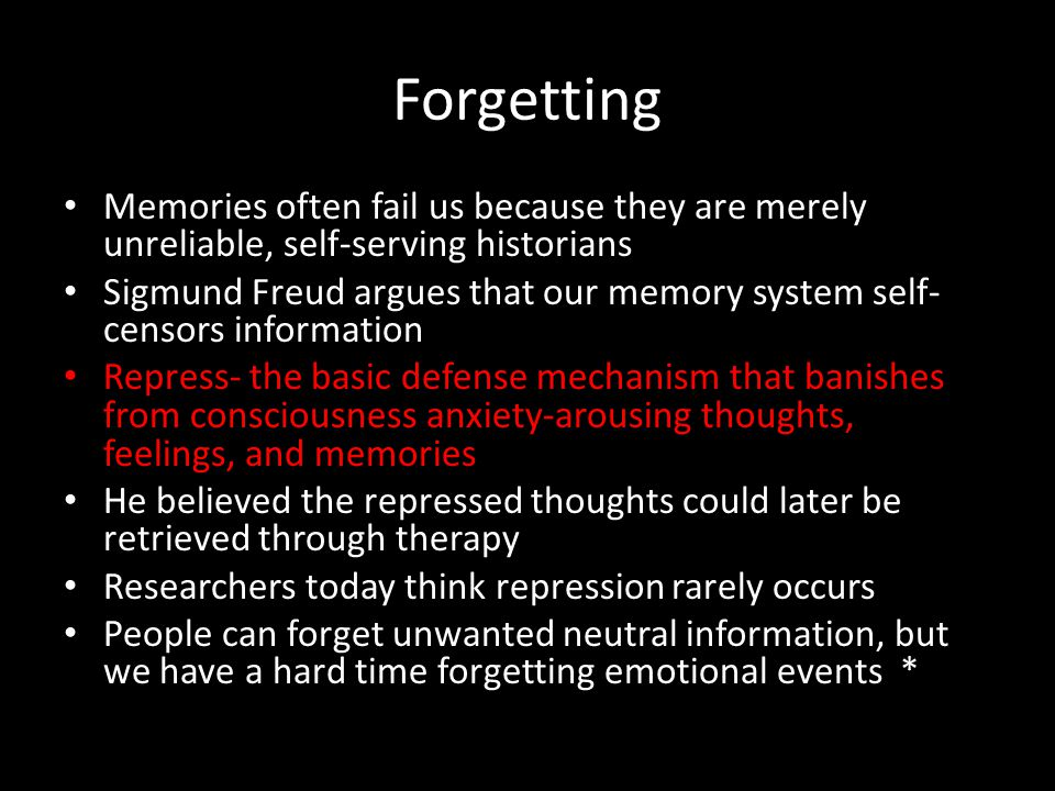 Forgetting Memories often fail us because they are merely unreliable, self-serving historians.