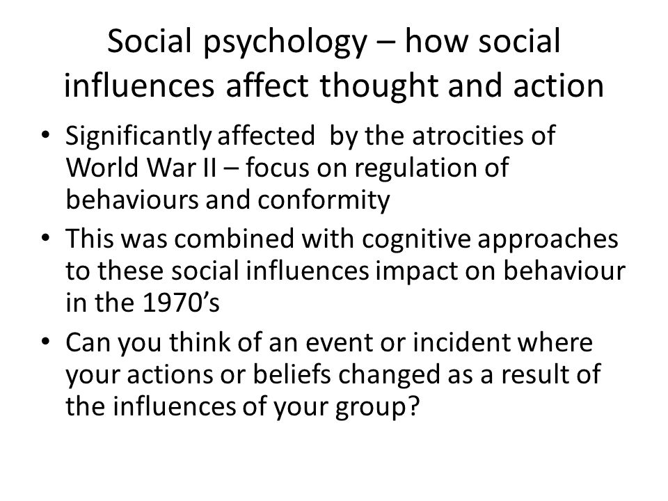 Social psychology – how social influences affect thought and action