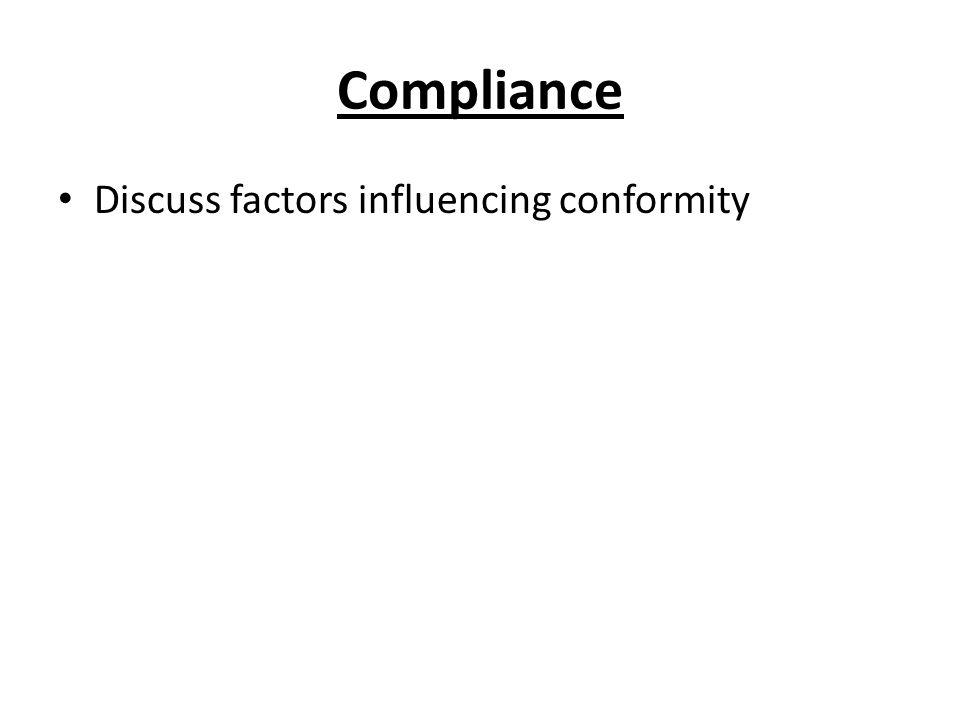 Compliance Discuss factors influencing conformity