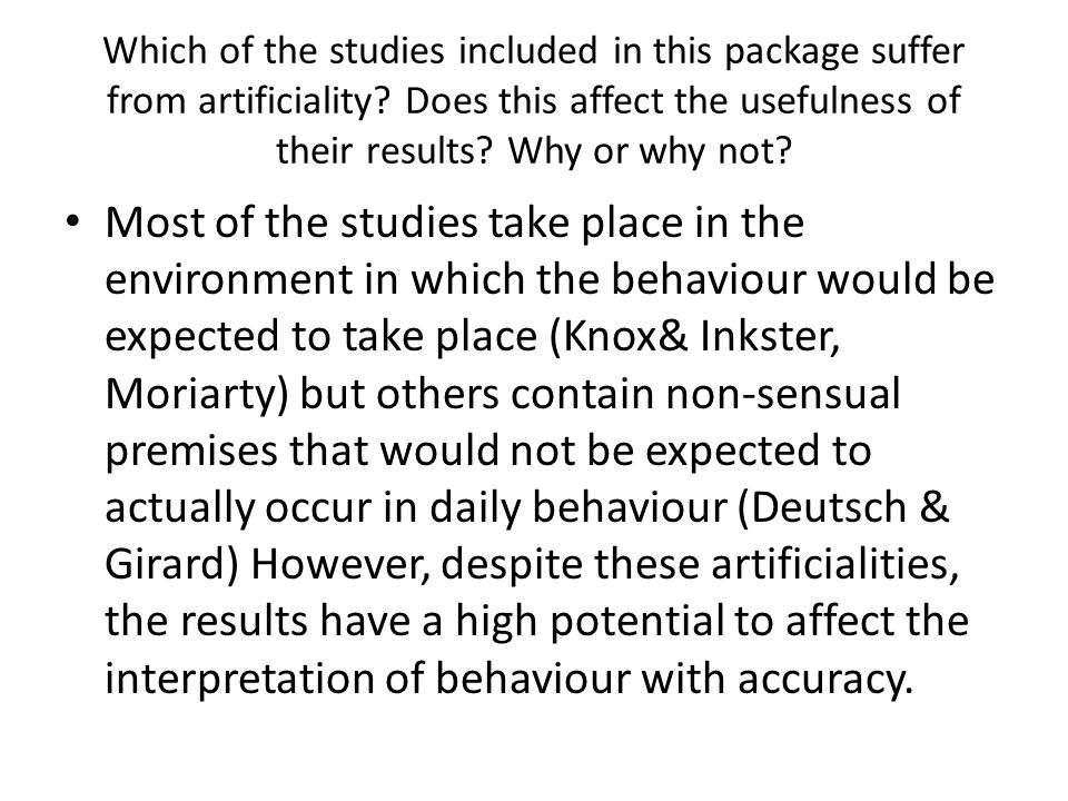 Which of the studies included in this package suffer from artificiality Does this affect the usefulness of their results Why or why not